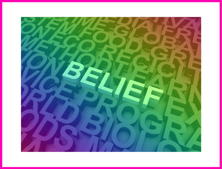 Belief = Glaubenssätze erkennen - bunte Buchstaben im Hintergrund